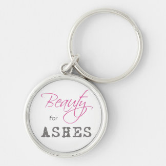 Beauty for Ashes Keychain