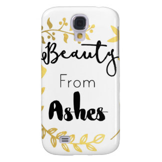 Beauty From Ashes Galaxy S4 Covers
