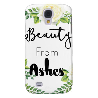 Beauty From Ashes Samsung Galaxy S4 Covers