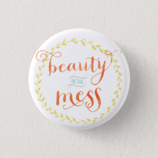 Beauty in the Mess Flair 3 Cm Round Badge