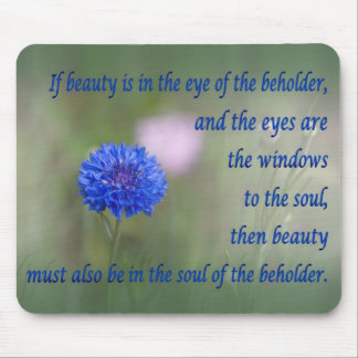 Beauty in the Soul Mouse Pad