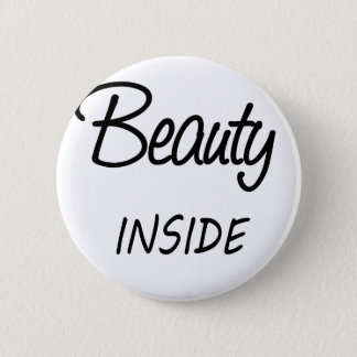 beauty inside 6 cm round badge