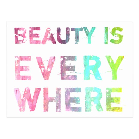 Beauty Is Everywhere Postcard