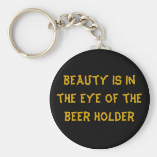 beauty is in the eye of the beer holder basic round button key ring