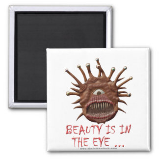 Beauty Is In the Eye ... Square Magnet