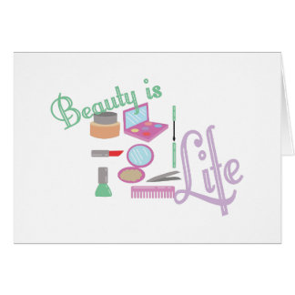 Beauty Is Life Greeting Card
