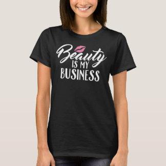 Beauty Is My Business Makeup Artist T-Shirt