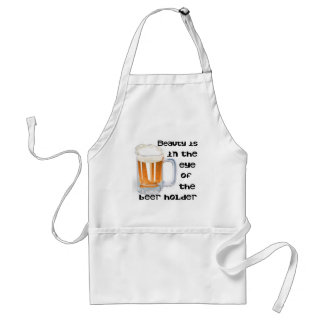 Beauty is the in eye of the beer holder standard apron