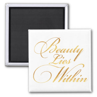 Beauty Lies Within Quote Gold Faux Foil Sparkly Square Magnet