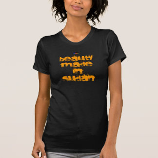 Beauty made in SUDAN T Shirts