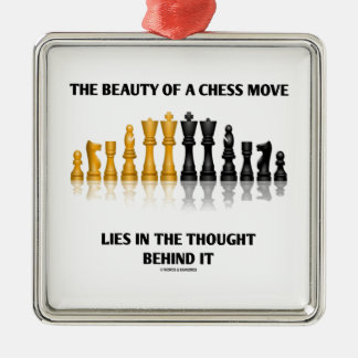 Beauty Of A Chess Move Lies In Thought Behind It Metal Ornament