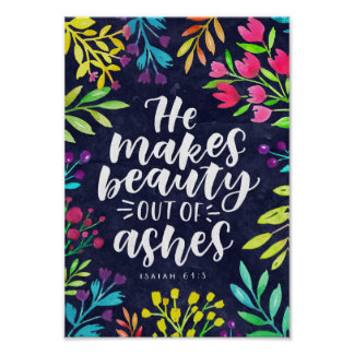 Beauty out of Ashes - Isaiah 61:3 Bible Verse Poster