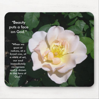 """Beauty puts a face on God"" Mouse Pad"