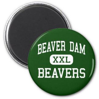 Beaver Dam - Beavers - High - Beaver Dam Wisconsin 6 Cm Round Magnet