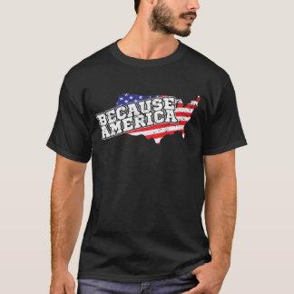 Because America T-Shirt