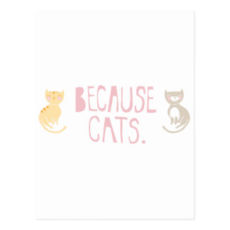 """""""Because Cats"""" Post Cards"""