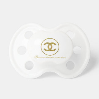 Because dreams come true baby pacifiers