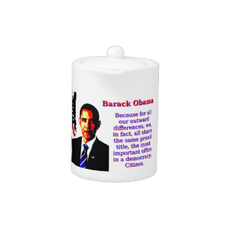Because For All Our Outward Differences - Barack O