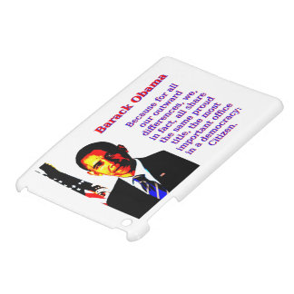 Because For All Our Outward Differences - Barack O iPad Mini Case