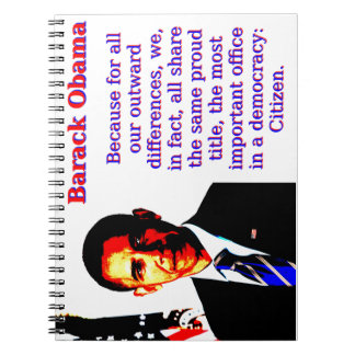 Because For All Our Outward Differences - Barack O Notebooks