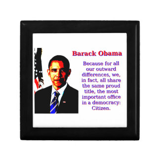 Because For All Our Outward Differences - Barack O Small Square Gift Box