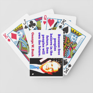 Because Free Peoples Believe - G W Bush Bicycle Playing Cards