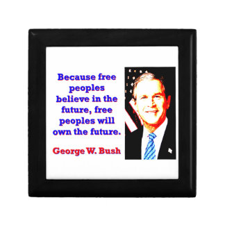 Because Free Peoples Believe - G W Bush Gift Box