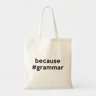 Because Grammar Tote Bag