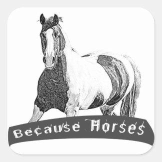 Because Horses Square Sticker