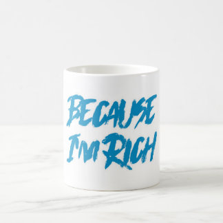 Because I'm Rich Mug