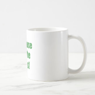 Because Im the Boss Basic White Mug