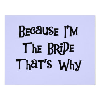 Because I'm the Bride Tshirts and Gifts Custom Invite