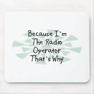 Because I'm the Radio Operator Mouse Pad