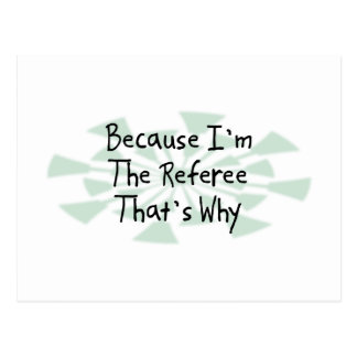 Because I'm the Referee Postcard