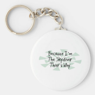 Because I'm the Skydiver Basic Round Button Key Ring