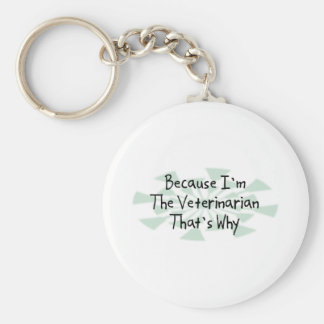 Because I'm the Veterinarian Key Ring