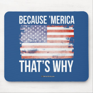 Because Merica That's Why Mouse Pad