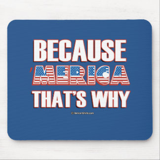 Because 'Merica That's why Mouse Pad