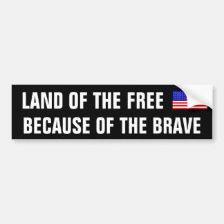 Because of The Brave Bumper Sticker