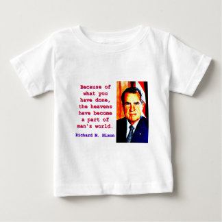 Because Of What You Have Done - Richard Nixon Baby T-Shirt