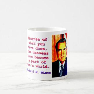 Because Of What You Have Done - Richard Nixon Coffee Mug
