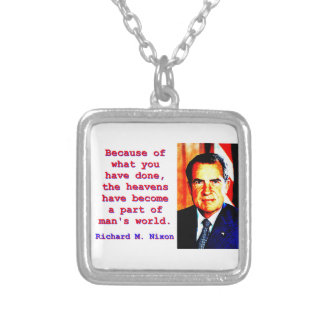 Because Of What You Have Done - Richard Nixon Silver Plated Necklace