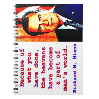 Because Of What You Have Done - Richard Nixon Spiral Notebook