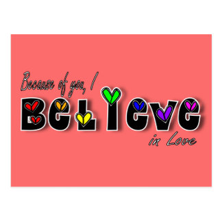 Because of you, I believe in love Postcard