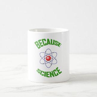 Because Science coffee mug