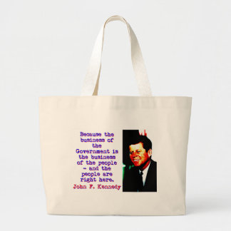 Because The Business - John Kennedy Large Tote Bag