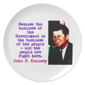 Because The Business - John Kennedy Plate