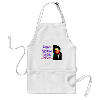 Because The Business - John Kennedy Standard Apron