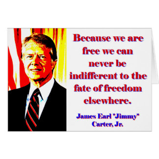 Because We Are Free - Jimmy Carter Card