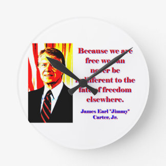 Because We Are Free - Jimmy Carter Round Clock